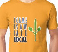 I Came I Saw I Ate Local Unisex T-Shirt