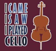 I Came I Saw I Played Cello by evisionarts