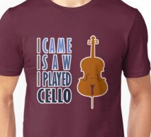 I Came I Saw I Played Cello Unisex T-Shirt