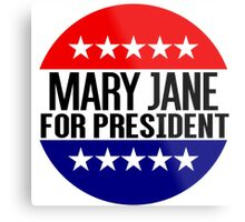 Mary Jane For President Metal Print