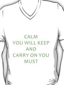 Calm You Will Keep T-Shirt