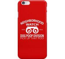 Neighborhood Watch Dog Poop Division (white) iPhone Case/Skin
