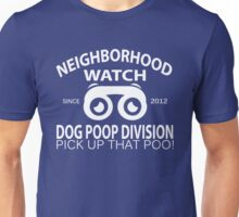 Neighborhood Watch Dog Poop Division (white) Unisex T-Shirt