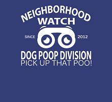 Neighborhood Watch Dog Poop Division (white) Unisex T-Shirt