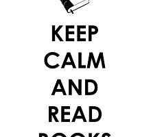 KEEP CALM AND READ BOOKS by Carol Oliveira