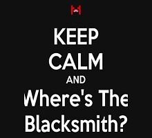 WHERE'S THE BLACKSMITH?! Unisex T-Shirt