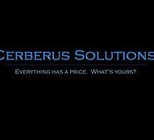 "Cerberus Solutions - ""Everyone Has a Price"" by CerbSol"