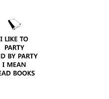 I like to party... and by party I mean read books by Carol Oliveira