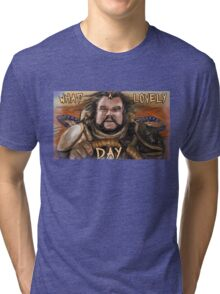 What a lovely day. Tri-blend T-Shirt