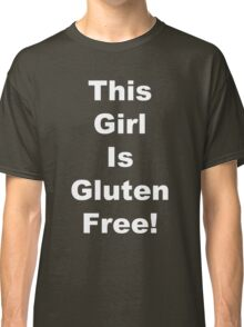 This Girl Is Gluten Free Classic T-Shirt