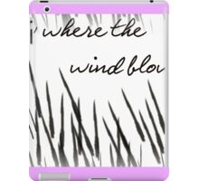 Grow Where The Wind Blows iPad Case/Skin