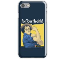 For Your Health! iPhone Case/Skin