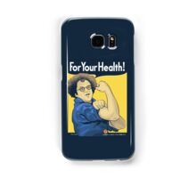 For Your Health! Samsung Galaxy Case/Skin