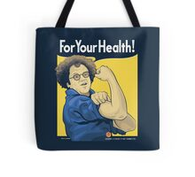 For Your Health! Tote Bag