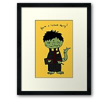 You're a Lizzard Framed Print