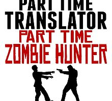Translator Part Time Zombie Hunter by GiftIdea