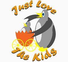 Just Love The Kids Unisex T-Shirt