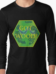 Got Wood? - Catan Long Sleeve T-Shirt