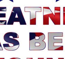 Greatness Has Been Found Sticker