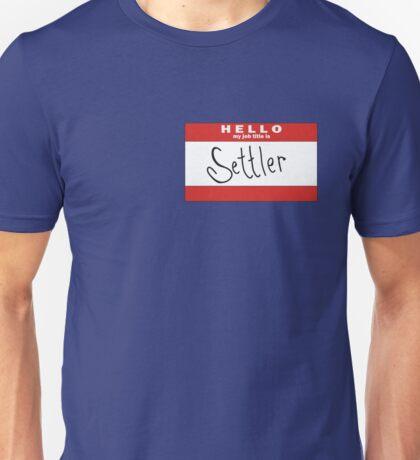 Hello, my job title is SETTLER of CATAN Unisex T-Shirt