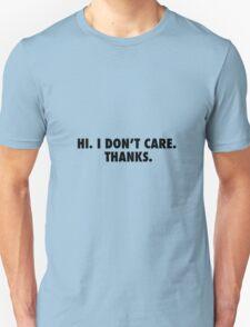 Hi. I don't care. T-Shirt