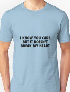 I Know You Care. T-Shirt