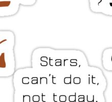Stars, can't do it, not today. Sticker