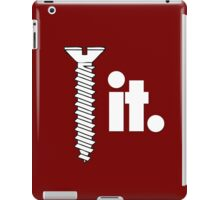 SCREW IT iPad Case/Skin