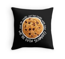 Got you cookie! Throw Pillow