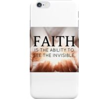 Faith motivation see the invisible  iPhone Case/Skin