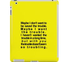 trouble iPad Case/Skin