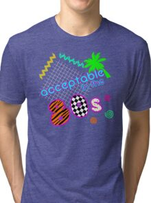Acceptable in the 80s Tri-blend T-Shirt