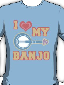 I Love My Banjo T-Shirt