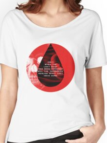Only When the Last Drop Women's Relaxed Fit T-Shirt