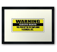 Warning - ejecto seato 4 Framed Print