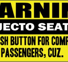 Warning - ejecto seato 4 Sticker