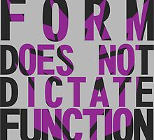 Form vs Function by Roddaxios