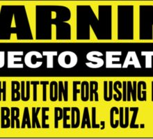 Warning - ejecto seato 5 Sticker