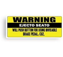 Warning - ejecto seato 5 Canvas Print