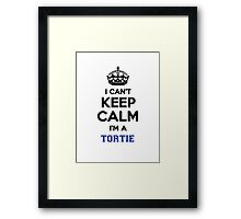 I can't keep calm I'm a TORTIE Framed Print