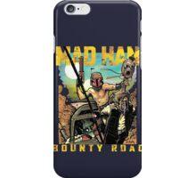 Mad Han: Bounty Road iPhone Case/Skin