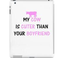 MY COW IS CUTER THAN YOUR BOYFRIEND iPad Case/Skin