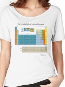 The Periodic Table of Irrational Nonsense (Light) Women's Relaxed Fit T-Shirt