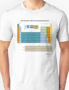 The Periodic Table of Irrational Nonsense (Light) T-Shirt