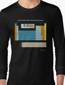 The Periodic Table Of Irrational Nonsense (Dark) Long Sleeve T-Shirt