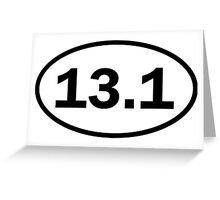 Half marathon - 13.1 - oval sticker and more Greeting Card