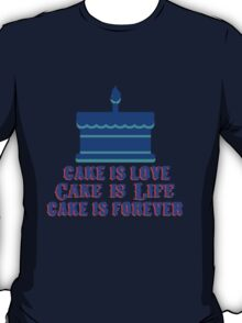 Cake is life, Cake is love T-Shirt