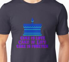 Cake is life, Cake is love Unisex T-Shirt