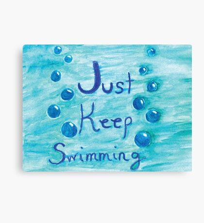 Just Keep Swimming Canvas Print