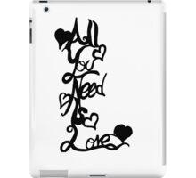 All You Need Is love (fancy) iPad Case/Skin